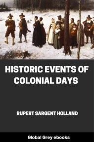 Historic Events of Colonial Days by Rupert Sargent Holland