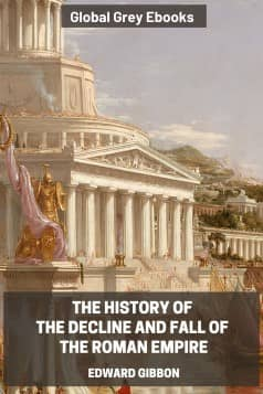 cover page for the Global Grey edition of The History of The Decline and Fall of the Roman Empire, 6 Volumes by Edward Gibbon