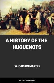 cover page for the Global Grey edition of A History of the Huguenots by W. Carlos Martyn
