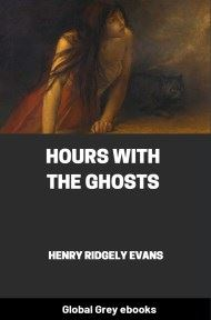 cover page for the Global Grey edition of Hours with the Ghosts or, Nineteenth Century Witchcraft by Henry Ridgely Evans