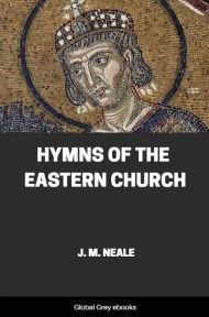cover page for the Global Grey edition of Hymns of the Eastern Church by J. M. Neale