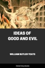 cover page for the Global Grey edition of Ideas of Good and Evil by William Butler Yeats