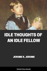 cover page for the Global Grey edition of Idle Thoughts of an Idle Fellow by Jerome K. Jerome