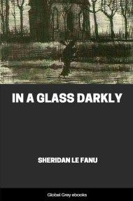 cover page for the Global Grey edition of In a Glass Darkly By Sheridan Le Fanu