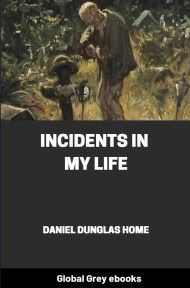 cover page for the Global Grey edition of Incidents in My Life by Daniel Dunglas Home