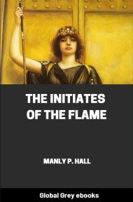 cover page for the Global Grey edition of The Initiates of the Flame by Manly P. Hall