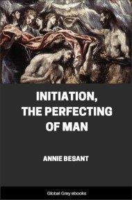 cover page for the Global Grey edition of Initiation, The Perfecting of Man by Annie Besant