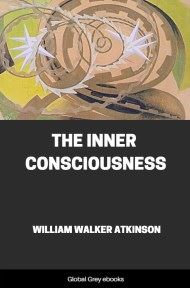 cover page for the Global Grey edition of The Inner Consciousness by William Walker Atkinson
