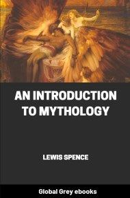 cover page for the Global Grey edition of An Introduction to Mythology by Lewis Spence