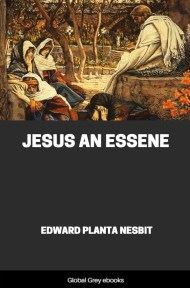 cover page for the Global Grey edition of Jesus An Essene by Edward Planta Nesbit