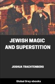 cover page for the Global Grey edition of Jewish Magic and Superstition by Joshua Trachtenberg