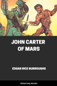 cover page for the Global Grey edition of John Carter of Mars by Edgar Rice Burroughs