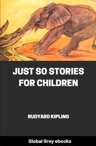 cover page for the Global Grey edition of Just So Stories for Children by Rudyard Kipling