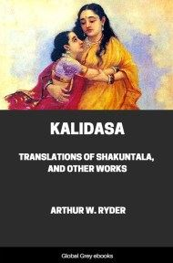 Kalidasa, Translations of Shakuntala, and Other Works By Arthur W. Ryder