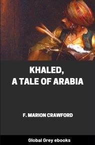 cover page for the Global Grey edition of Khaled, A Tale of Arabia by F. Marion Crawford