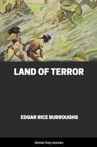 cover page for the Global Grey edition of Land of Terror by Edgar Rice Burroughs