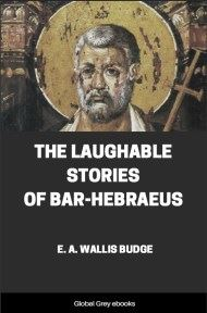 The Laughable Stories of Bar-Hebraeus By E. A. Wallis Budge