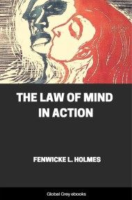 cover page for the Global Grey edition of The Law of Mind in Action by Fenwicke L. Holmes