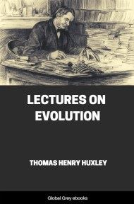 cover page for the Global Grey edition of Lectures on Evolution by Thomas Henry Huxley