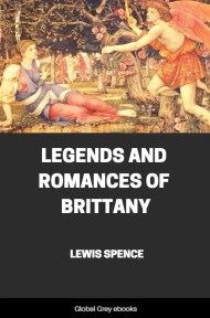 cover page for the Global Grey edition of Legends and Romances of Brittany by Lewis Spence