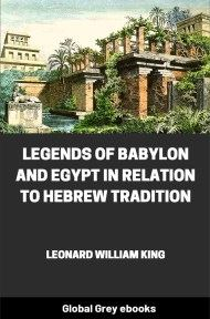 cover page for the Global Grey edition of Legends of Babylon and Egypt in Relation to Hebrew Tradition by Leonard William King