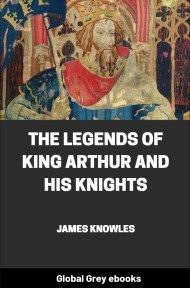 cover page for the Global Grey edition of The Legends Of King Arthur And His Knights by James Knowles