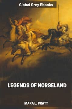 cover page for the Global Grey edition of Legends of Norseland by Mara L. Pratt