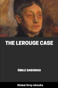 Cover for the Global Grey edition of The Lerouge Case by Émile Gaboriau
