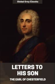 Letters to His Son By The Earl of Chesterfield