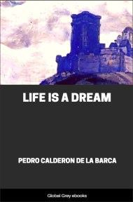 cover page for the Global Grey edition of Life is a Dream by Pedro Calderon de la Barca