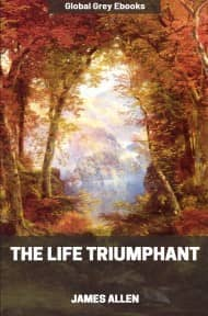 The Life Triumphant: Mastering the Heart and Mind By James Allen