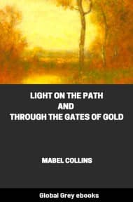 cover page for the Global Grey edition of Light On The Path, and Through the Gates of Gold by Mabel Collins