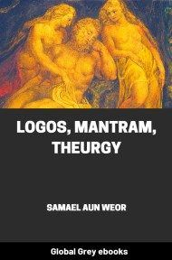 cover page for the Global Grey edition of Logos, Mantram, Theurgy by Samael Aun Weor