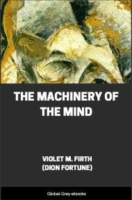 The Machinery of the Mind By Violet M. Firth (Dion Fortune)