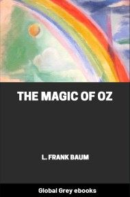cover page for the Global Grey edition of The Magic of Oz by L. Frank Baum