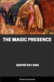 The Magic Presence By Godfre Ray King