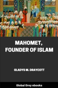 Mahomet, Founder of Islam By Gladys M. Draycott