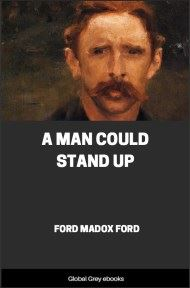 cover page for the Global Grey edition of A Man Could Stand Up by Ford Madox Ford