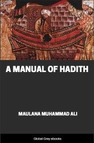 A Manual of Hadith By Maulana Muhammad Ali