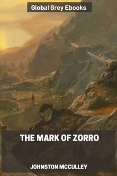 The Mark of Zorro, by Johnston McCulley - click to see full size image