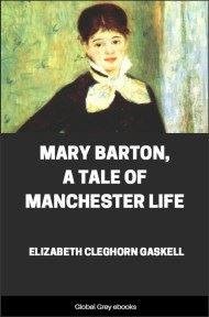 cover page for the Global Grey edition of Mary Barton, A Tale of Manchester Life By Elizabeth Cleghorn Gaskell