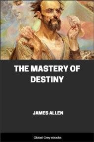 cover page for the Global Grey edition of The Mastery of Destiny by James Allen