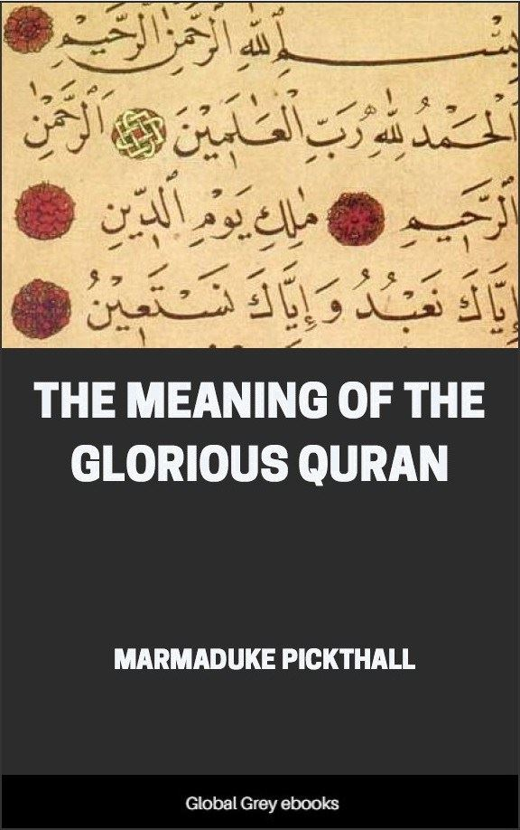 The Meaning of the Glorious Quran, Free PDF, ebook | Global Grey