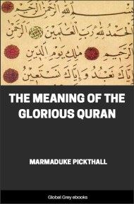 The Meaning of the Glorious Quran By Marmaduke Pickthall