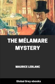 cover page for the Global Grey edition of The Mélamare Mystery by Maurice Leblanc