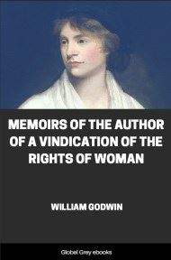 cover page for the Global Grey edition of Memoirs of the Author of A Vindication Of The Rights Of Woman by William Godwin