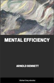 Mental Efficiency By Arnold Bennett
