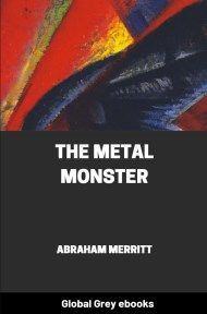 cover page for the Global Grey edition of The Metal Monster by Abraham Merritt