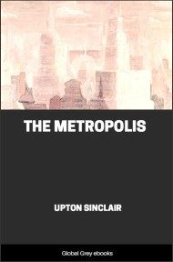cover page for the Global Grey edition of The Metropolis by Upton Sinclair