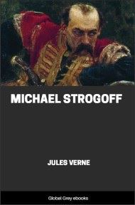 cover page for the Global Grey edition of Michael Strogoff Or, The Courier of the Czar by Jules Verne